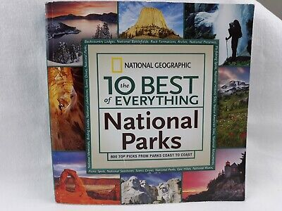 The 10 Best of Everything National Parks: 800 Top Picks From Parks Coast to (Best Of Coast To Coast)