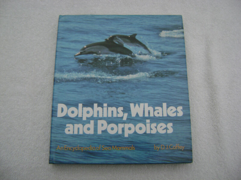DOLPHINS WHALES AND PORPOISES BOOK MARITIME NAUTICAL MARINE (#041)