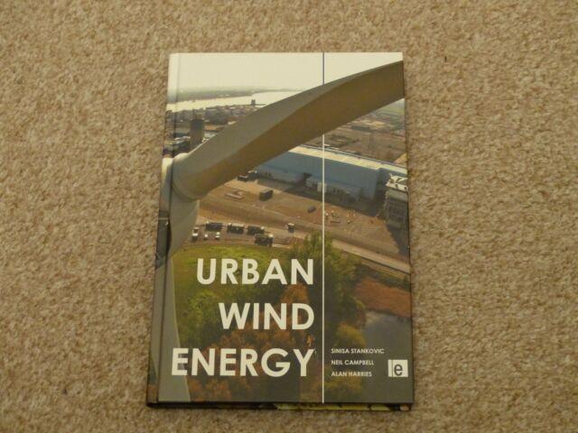 Urban Wind Energy by Sinisa Stankovic, Alan Harries, Neil Campbell
