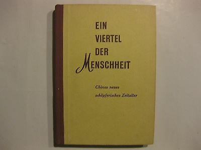 Ein Viertel der Menschheit, Chinas schöpferisches Zeitalter, Union Verlag 1954
