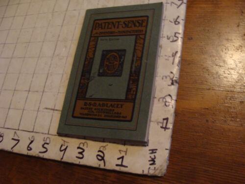 Vintage book: PATENT-SENSE for inventors & manuf. 1917, 126pages CLEAN