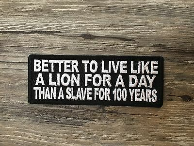 Better To Live Like A Lion For A Day Than A Slave For 100 Years
