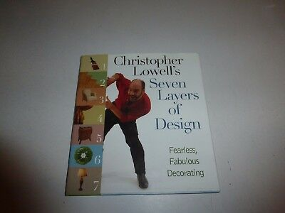 - Christopher Lowell's Seven Layers of Design:Fearless,Fabulous Decorating1st E291