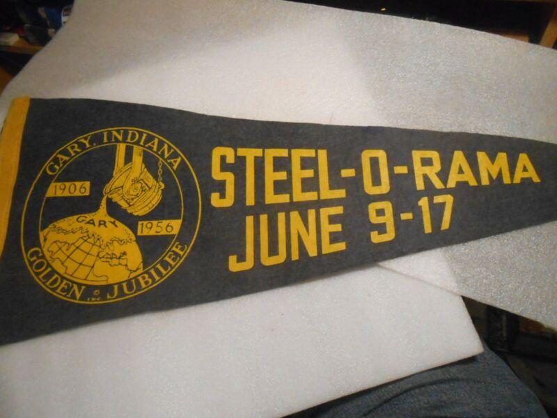 "Vintage 1906-1956 Steel O Rama  Gary Indiana Felt Pennant 29"""