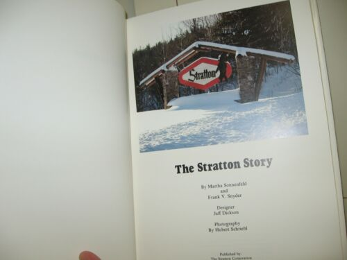 1981 The Stratton Vermont Story, by Martha Sonnenfeld & Frank Synder, 1st Ed.