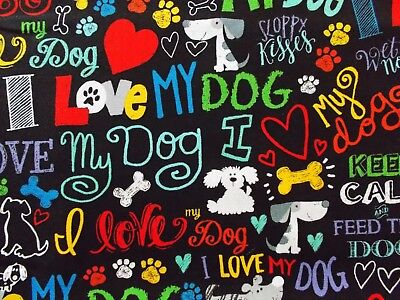 I Love My Dog Fabric Black Sewing Quilting Cotton Timeless Treasures BTHY
