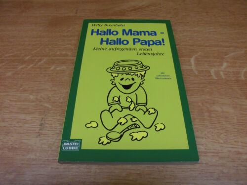 Buch / Hallo Mama - Hallo Papa!: Meine aufregenden ersten Leben...
