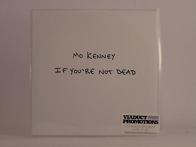 MO KENNEY, IF YOU'RE NOT DEAD, 504, EX/EX, 1 Track, Promotional CD Single, Pictu