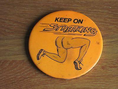 "KEEP ON STREAKING BUTTON  3 1/2"" 1974"
