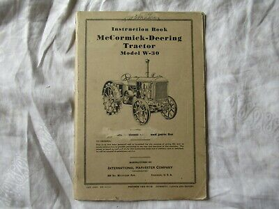 International Mccormick Deering W-30 Tractor Instruction Book Manual