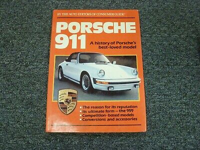 Porsche 911 - A History of Porsche's Best Loved Model By Consumer Guide