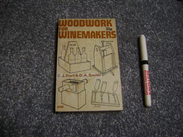 Woodwork for Winemakers by Colin John Dart, Derek Arthur Smith (Paperback, 1971)