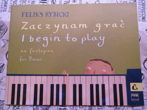 Feliks Rybicki - I Begin to Play - Beginners Piano Book - Polish / English