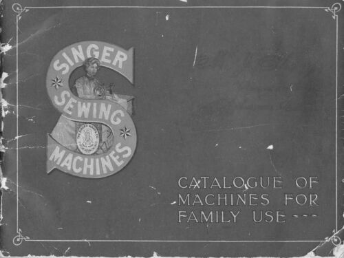 Singer Catalogue of Machines for Family Use  -  dated 1908