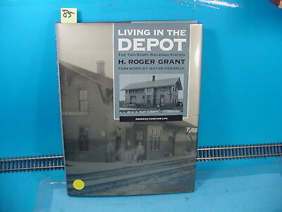 RS85 LIVING IN THE DEPOT TWO STORY RR STATION BY H. ROGER GRANT & WAYNE FRANKLIN