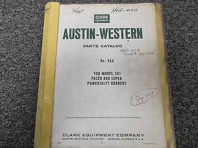 Austin Western 301 Pacer Super Powershift Grader Parts Catalog Manual No. 488