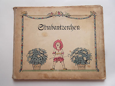 Original Kinderbuch Strabantzerchen Bilder und Reime von Hans Volkmann 1921