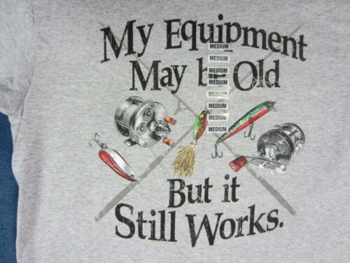 NWT~MY EQUIPMENT MAY BE OLD~BUT IT STILL WORKS~SHORT SLEEVE TSHIRT~GRAY~SIZE MED