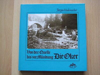Die Oker - Von der Quelle bis zur Mündung - von Jürgen Hodemacher