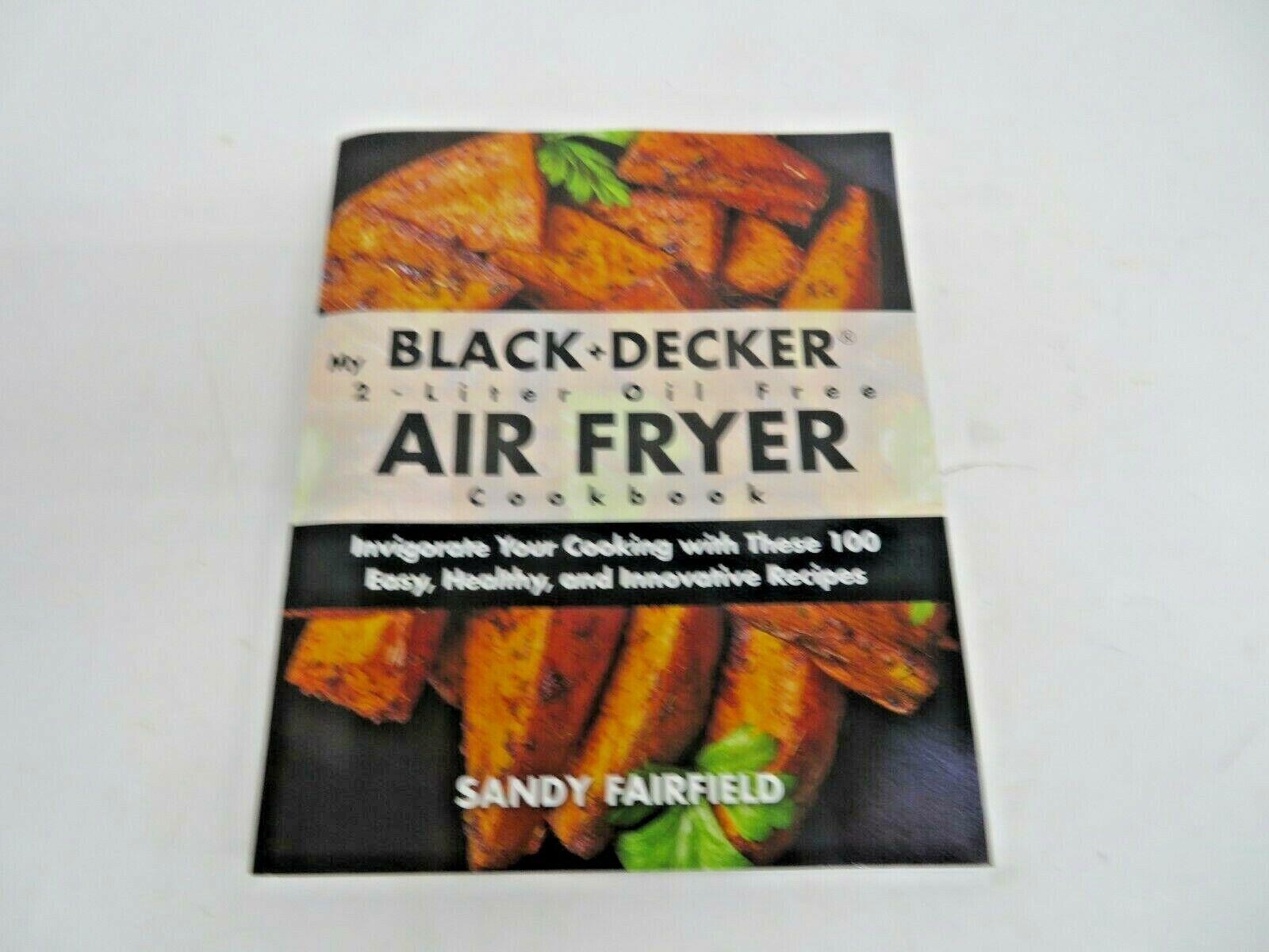 My Black+decker 2-Liter Oil Free Air Fryer Cookbook: Invigor
