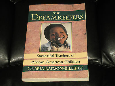 The Dreamkeepers: Successful Teachers of African American Children by G. Ladson on Rummage