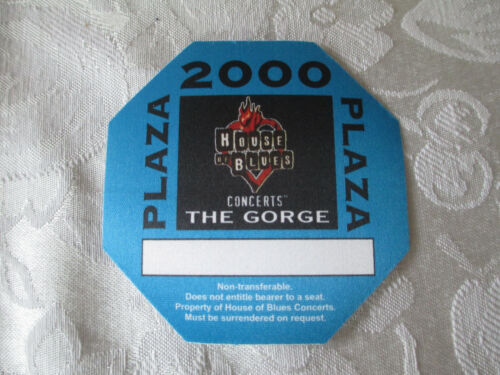 HOUSE OF BLUES - PLAZA 2000 - THE GORGE - BACKSTAGE CONCERT PASS