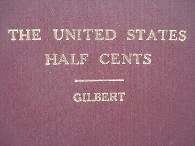 The United States Half Cents Guide Book Red Hardback by Gilbert BC2
