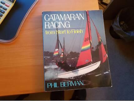 Catamaran Racing from Start to Finish  by Phil Berman
