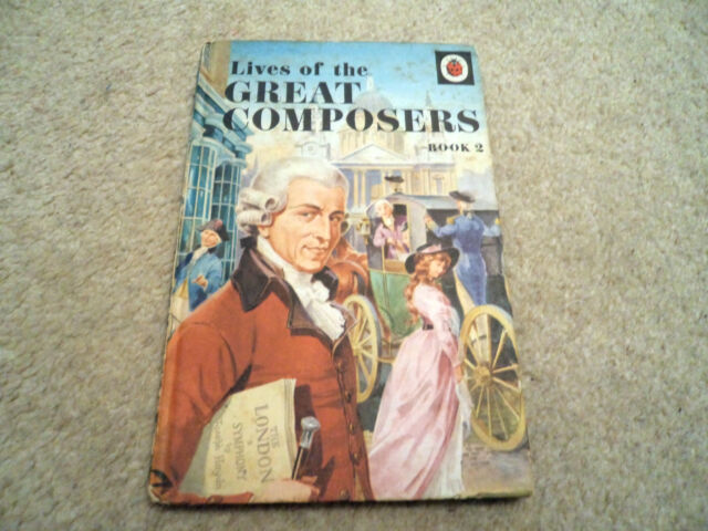 LIVES OF THE GREAT COMPOSERS BOOK 2 LADYBIRD BOOK