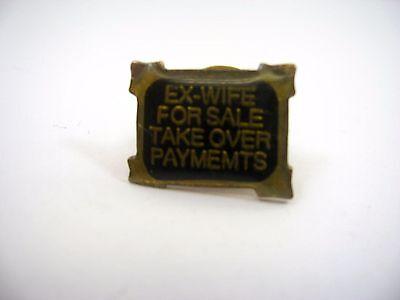 Vintage Sammlerstück Pin: Ex-Wife Zum Verkauf Take Over Zahlungen Lustig Humor (Pins Zum Verkauf)