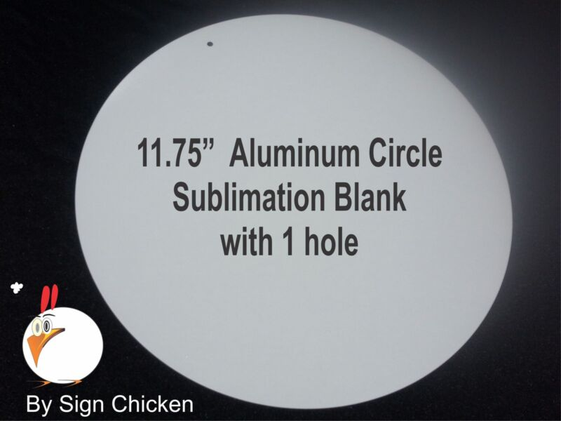 """90 Pieces 11.75"""" circle  WHITE ALUMINUM  SUBLIMATION BLANKS / WITH HOLE /  new"""
