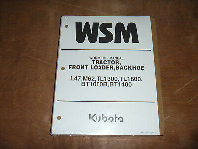 Kubota L47 M62 Tl1300 Tractor Front Loader Backhoe Shop Service Repair Manual