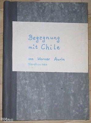 Werner Aurin Nordhausen Begegnung mit Chile Familiengeschichte Handschrift 1964