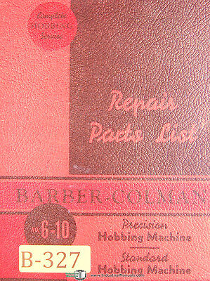 Barber Colman 6-10 Gear Hobbing Machine Repair Parts Manual 1948