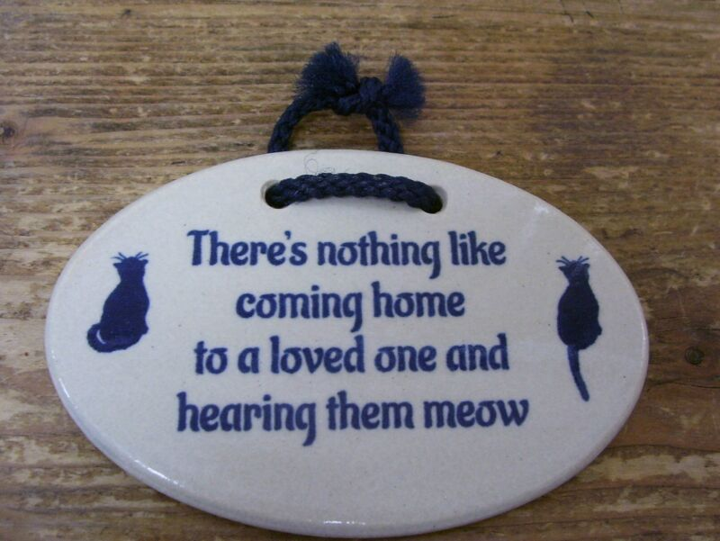 Cat Kitten Plaque Sign Moutain Meadow Pottery Meow Coming Home to Loved Cat