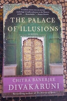 The Palace of Illusions by Chitra Banerjee Divakaruni (2009, (The Palace Of Illusions By Chitra Banerjee Divakaruni)