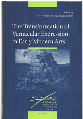 The Transformation Of Vernacular Expression In Early Modern Arts  Intersections