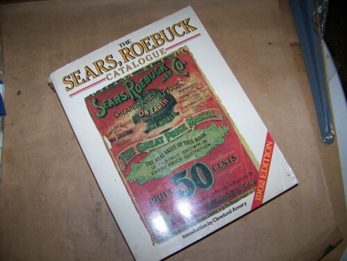 1902 Edition Of The Sears Roebuck And Company Catalogue 1986 Reprint Edition