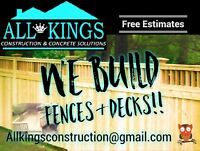 Affordable prices.  Fences / decks  by All kings..