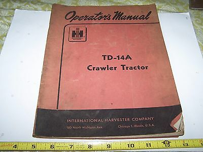 Original International Harvester Ih Td-14a Crawler Tractor Owners Manual Farm