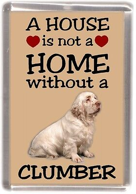 "Clumber Spaniel Fridge Magnet ""A HOUSE IS NOT A HOME"" by Starprint"