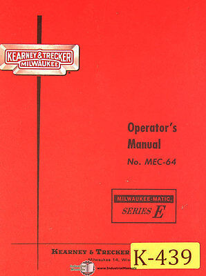 Kearney Trecker E Mec-64 65pg. Milling Machine Operations Manual 1964