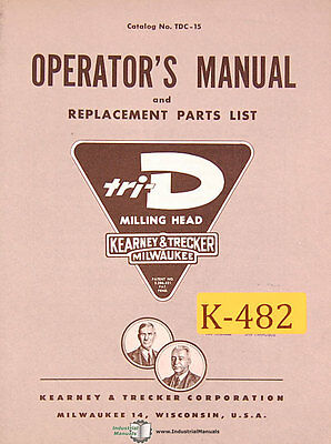 Kearney Trecker Tri D Tdc-15 Milling Machine Operations Parts Manual 1955