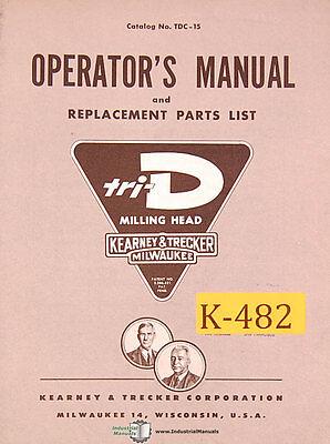 Kearney Trecker Tri D Tdc-15 Milling Machine Operations Parts Manual 1955