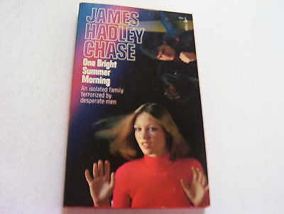 ONE BRIGHT SUMMER MORNING  1974  JAMES HADLEY CHASE  TERRORIZED BEAUTIFUL
