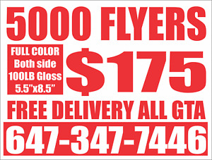 5000 Flyer only $175, Free Delivery All GTA, full color glossy