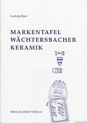 Fachbuch Wächtersbacher Keramik Markentafel; WERTVOLL Interessantes Buch NEU