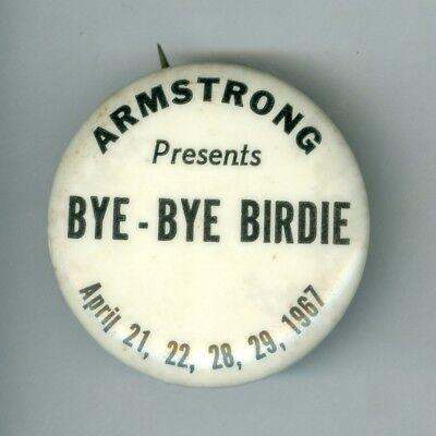 April 21-29, 1967 Armstrong Presents Bye-Bye Birdie Show Pinback