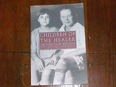 Alcoholics Anonymous Collectors  Signed Copy Of Children If The Healer Dr  Bob S