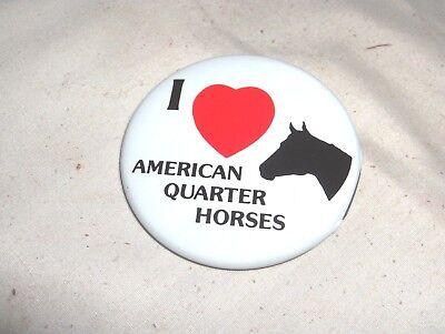 """ES114 - EQUESTRIAN PINBACK, BUTTON - """"I LOVE AMERICAN QUARTER HORSES"""""""